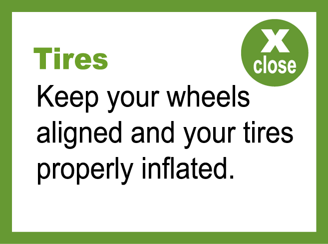 Tires keep your wheels aligned and your tires properly inflated