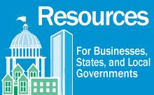 Resources For Businesses, States, and Local Governments